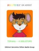 TOPIANA--->X BIBLIOTOPO - BIBLIOTOPO,E' UN ADDIO?