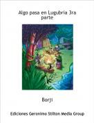 Borji - Algo pasa en Lugubria 3ra parte