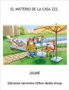 JAUME - EL MISTERIO DE LA CASA 222.