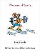 ludo topella - I Toposport di Topazia