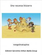 vongolinatopina - Una vacanza bizzarra