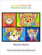Ratolina Ratisa - Código Amistad 10Diversión ante todo