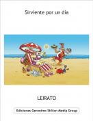 LEIRATO - Sirviente por un día
