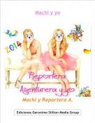 Machi y Reportera A. - Machi y yo