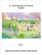 Gre. - Il  matrimonio di Nonna Crypta