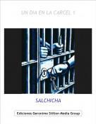 SALCHICHA - UN DIA EN LA CARCEL 1