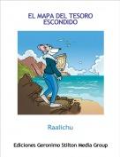 Raalichu - EL MAPA DEL TESORO ESCONDIDO (1. PARTE)