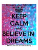 Topilia Sorridente... - Keep calm  and... believe in your dreams!