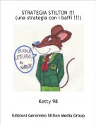 Ketty 98 - STRATEGIA STILTON !!!