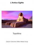 Topolillina - L'Antico Egitto