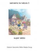 super iabbo - salviamo la natura 3