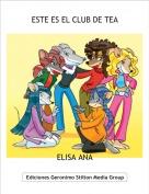 ELISA ANA - ESTE ES EL CLUB DE TEA