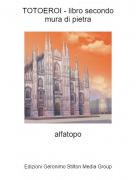 alfatopo - TOTOEROI - libro secondomura di pietra