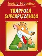 topizio provolino - Trappola,superpizzaiolo!!!