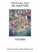 TOPOBIBI - FESTA ALL'ECODEL RODITORE