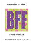 Ratobailarina2008 - ¿Quien quiere ser mi BFF?