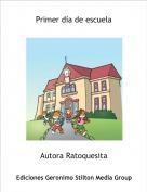 Autora Ratoquesita - Primer día de escuela
