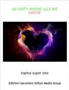 topina super sito - UN PARTY INSIEME ALLE MIE AMICHE