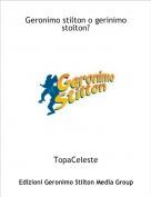 TopaCeleste - Geronimo stilton o gerinimo stolton?