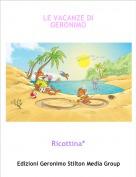 Ricottina* - LE VACANZE DIGERONIMO