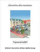 Topoandrea007 - Geronimo alla maratona