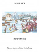 Topomimilina - Nuove serie