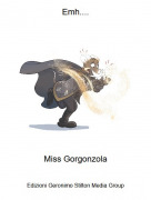 Miss Gorgonzola - Emh....