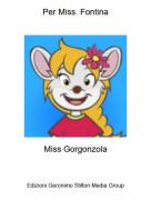 Miss Gorgonzola - Per Miss. Fontina