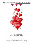 Miss Gorgonzola - Per una topina 𝐸𝒞𝒞𝐸𝒵𝐼𝒪𝒩𝒜𝐿𝐸!!!💗 💗 💗