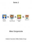 Miss Gorgonzola - Serie 2