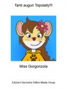 Miss Gorgonzola - Tanti auguri Topolally!!!