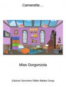Miss Gorgonzola - Camerette....