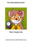 Miss Gorgonzola - Per Bandadeicaninieri
