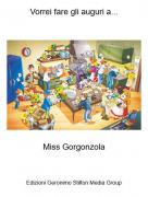 Miss Gorgonzola - Vorrei fare gli auguri a...