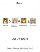 Miss Gorgonzola - Serie 1