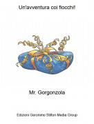 Mr. Gorgonzola - Un'avventura coi fiocchi!