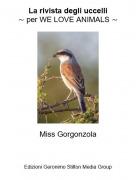 Miss Gorgonzola - La rivista degli uccelli⁓ per WE LOVE ANIMALS ⁓