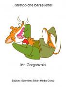 Mr. Gorgonzola - Stratopiche barzellette!