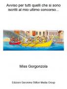 Miss Gorgonzola - Avviso per tutti quelli che si sono iscritti al mio ultimo concorso...