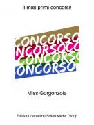Miss Gorgonzola - Il miei primi concorsi!