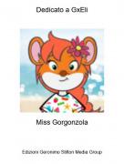 Miss Gorgonzola - Dedicato a GxEli
