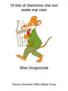 Miss Gorgonzola - 10 foto di Geronimo che nonavete mai visto