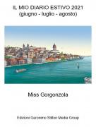 Miss Gorgonzola - IL MIO DIARIO ESTIVO 2021(giugno - luglio - agosto)