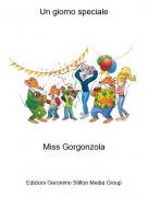 Miss Gorgonzola - Un giorno speciale