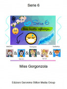 Miss Gorgonzola - Serie 6