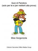 Miss Gorgonzola - Quiz di Pandora(solo per te e per metterti alla prova)