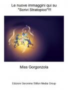 """Miss Gorgonzola - Le nuove immaggini qui su """"Scrivi Stratopico""""!!!"""