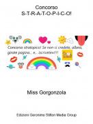 Miss Gorgonzola - ConcorsoS-T-R-A-T-O-P-I-C-O!