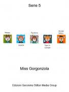 Miss Gorgonzola - Serie 5
