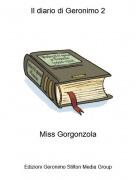 Miss Gorgonzola - Il diario di Geronimo 2